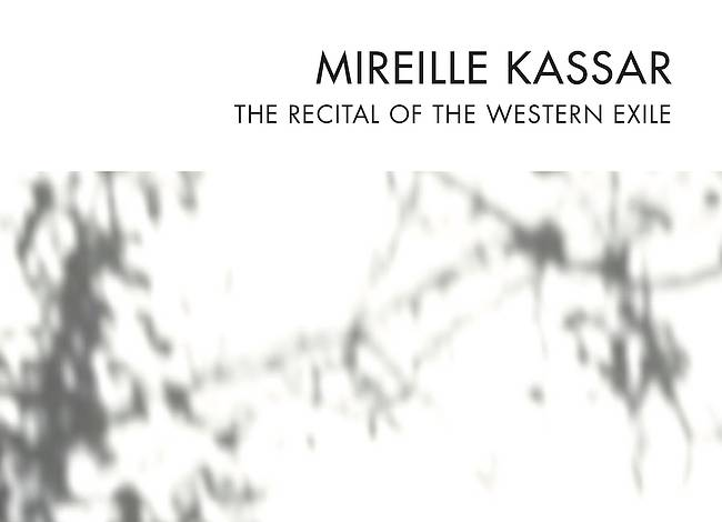 Mireille Kassar: The Recital of the Western Exile